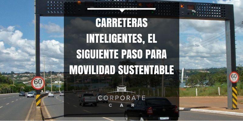 Carreteras-inteligentes,-el-siguiente-paso-para-movilidad-sustentable-safe-corporatecar-renta-de-autos-cdmx
