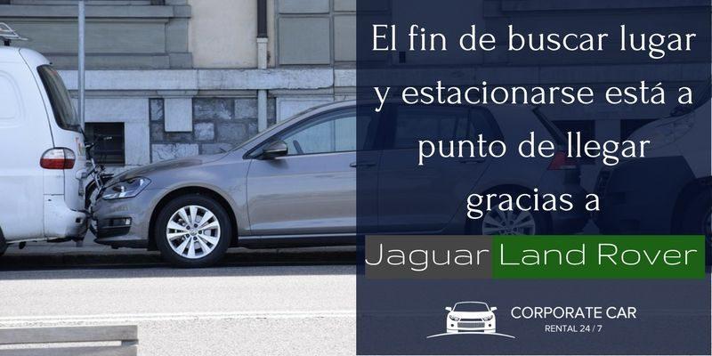 El-fin-de-buscar-lugar-y-estacionarse-está-a-punto-de-llegar-gracias-a-land-rover-jaguar-corporate-car-renta-de-autos-ejecutivos
