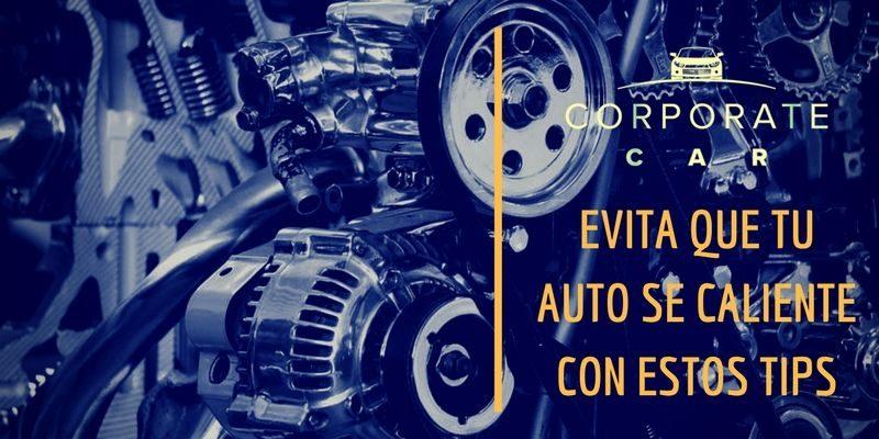 Evita-que-tu-auto-se-caliente-con-estos-tips-corporate-car-renta-de-autos-cdmx-empresas