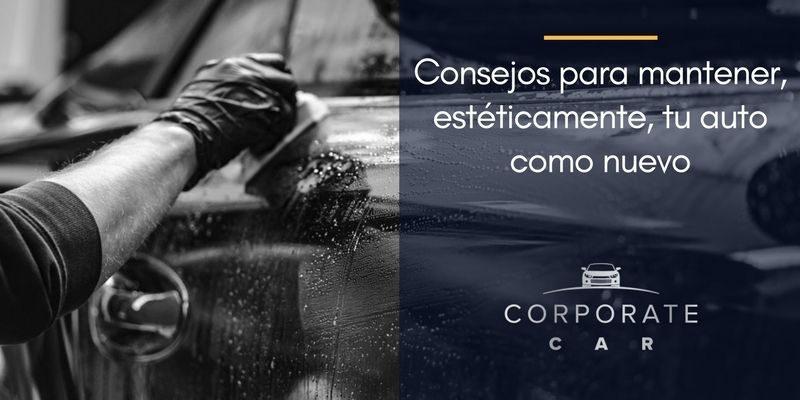 Consejos-para-mantener,-estéticamente,-tu-auto-como-nuevo-renta-de-autos-corporate-car