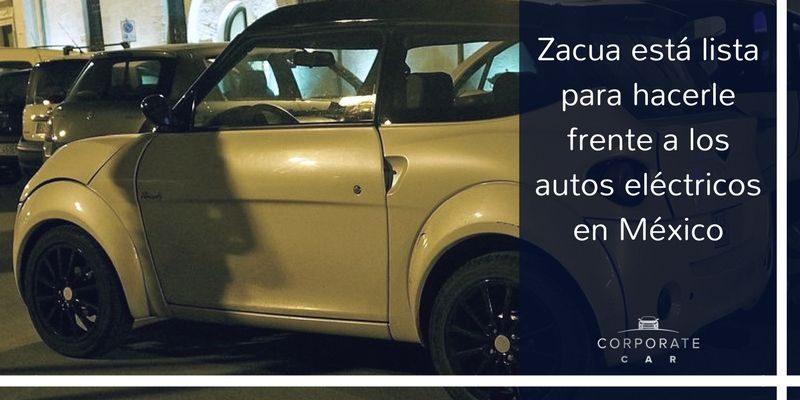 Zacua-está-lista-para-hacerle-frente-a-los-autos-eléctricos-e-México-corporate-car-leasing-empresas-autos
